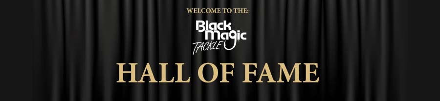black magic tackle hall of fame
